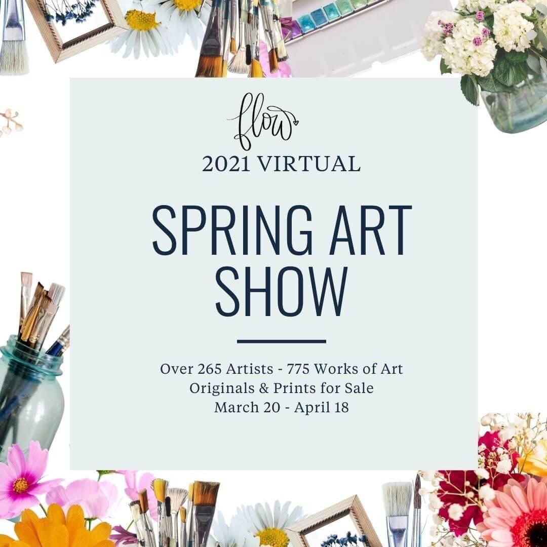 Flow 2021 Virtual Spring Art Show March 20- April 18